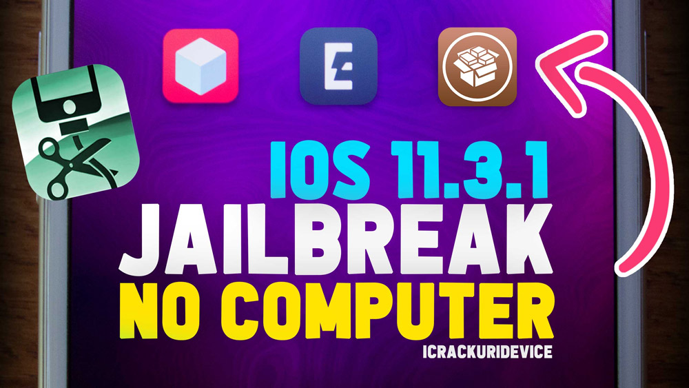 jailbreak ios 11.3.1 no computer pc