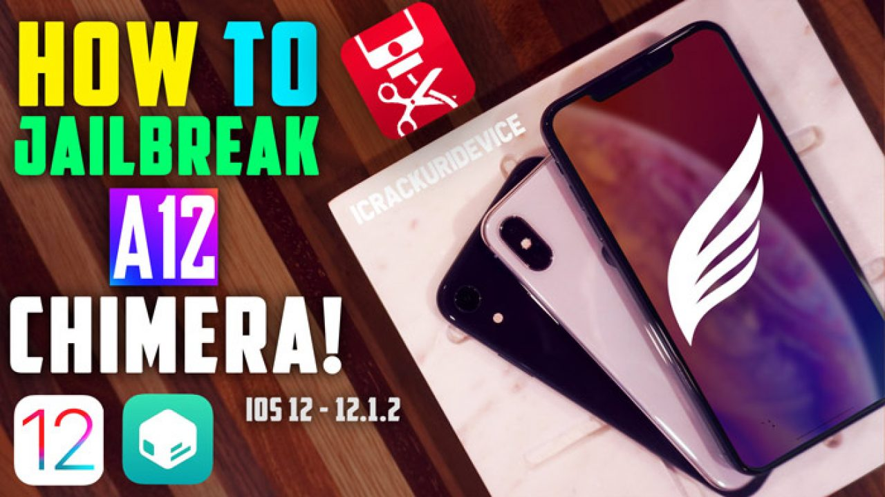 How to Jailbreak A12 on iOS 12 - 12 1 2 without a Computer: Chimera A12
